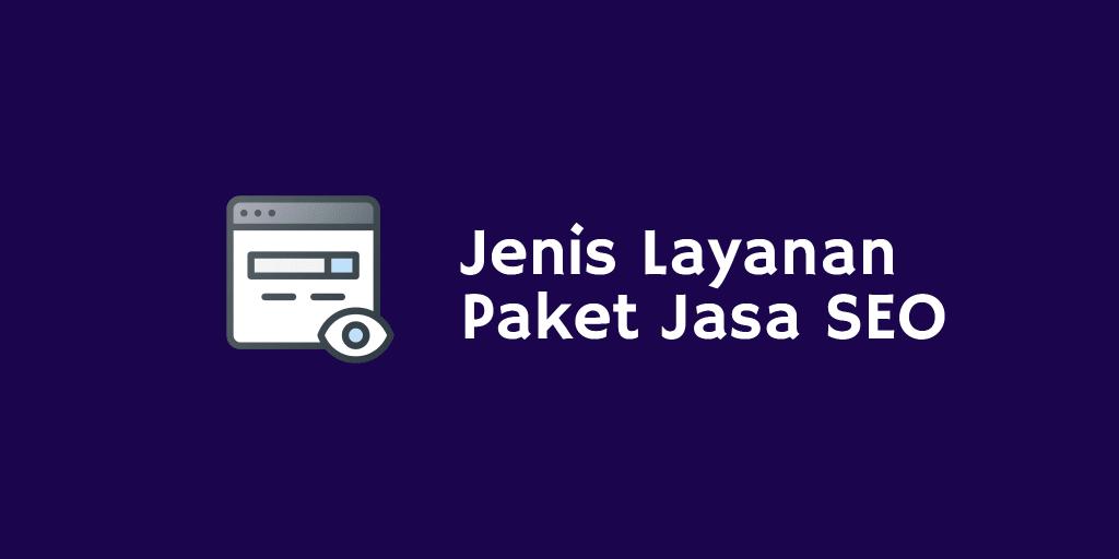 Jenis Layanan Paket Jasa SEO
